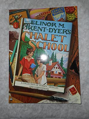 Elinor M. Brent-Dyer's Chalet School . A Collection of Stories, Articles and Competitions