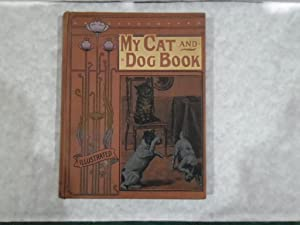 My Cat and Dog Book Illustrated (Louis Wain & Others)