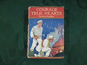 Courage True Hearts. Sailing in Search of Fortune.