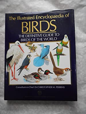The Illustrated Encyclopedia of Birds . The Definitive Guide to Birds of the World