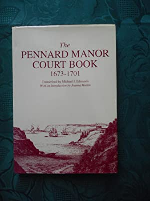 The Pennard Manor Court Book 1673-1701. No 15 in the Series - Publications of the South Wales Rec...