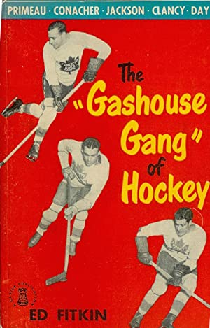 "The ""Gashouse Gang"" of Hockey;: Fitkin, Ed;"