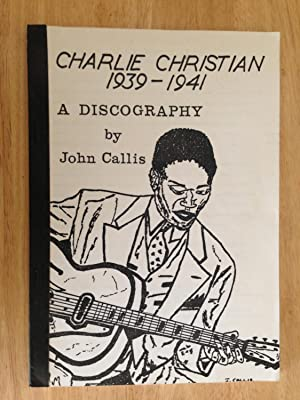 Charlie Christian, 1939-1941: A Discography