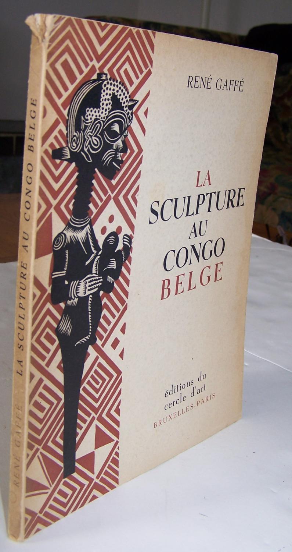La Sculpture au Congo belge - Par René Gaffé