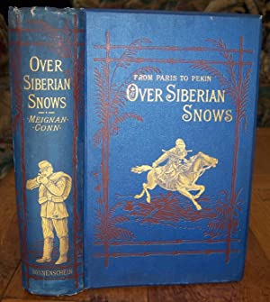 From Paris To Pekin Over Siberian Snows. A Narrative Of A Journey By Sledge Over The Snows Of Eur...