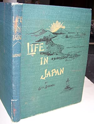 Life in Japan, as seen through a missionary's spectacles in the twilight of the 19th century