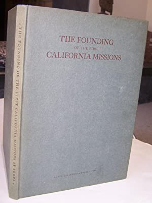 The Founding of the First California Missions: Watson, Douglas S.