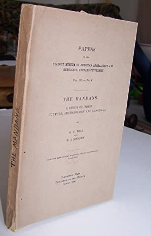 The Mandans: A Study of their Culture,: Will, G.F. and