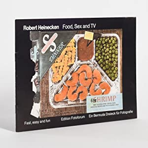 Food, sex and TV: Fast, easy and: Robert Heinecken