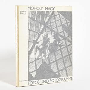 Moholy-Nagy: Fotos und Fotogramme: Andreas Haus
