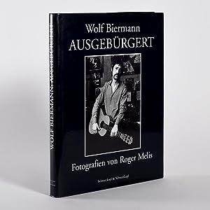 Ausgebürgert: Fotografien von Roger Melis: Wolf Biermann