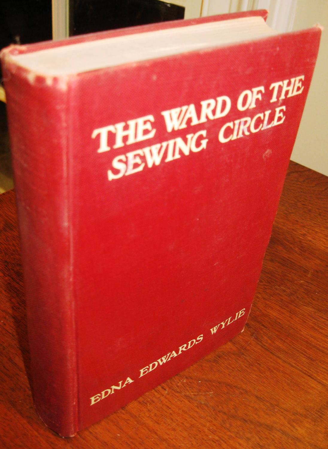 The Ward of the Sewing-Circle Wylie, Edna Edwards
