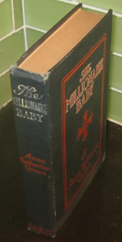 The Millionaire Baby: Anna Katharine Green