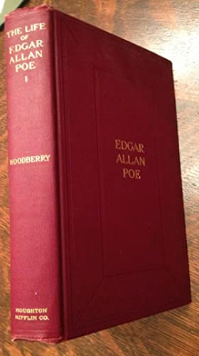 The Life of Edgar Allan Poe personal and literary Volume I: George E. Woodberry