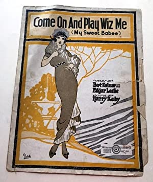 Come On and Play Wiz Me: Bert Kalmar and Edgar Leslie Music by Harry Ruby