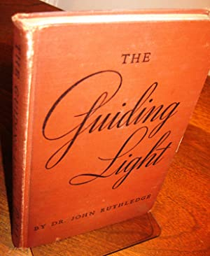 The Guiding Light (Signed by Dr. John Ruthledge): Dr. John Ruthledge