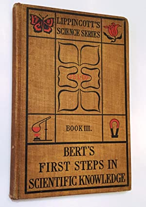 First Steps in Scientific Knowledge Complete in Seven Parts Book III: Paul Bert