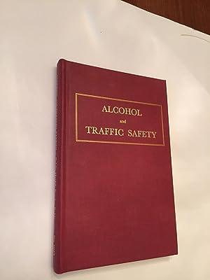 Alcohol and Traffic Safety: Bernard H. Fox