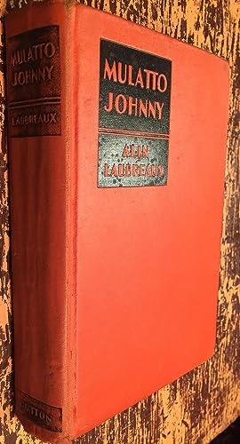 Mulatto Johnny: Alin Laubreux