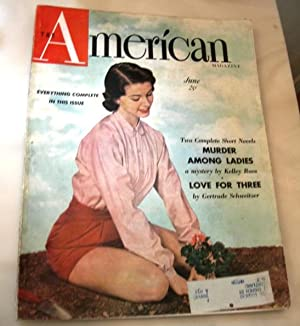 American magazine June 1950 stories include Murder Among Ladies by Kelley Roos and Love For Three ...