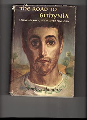 The Road to Bithynia: Slaughter, Frank G.