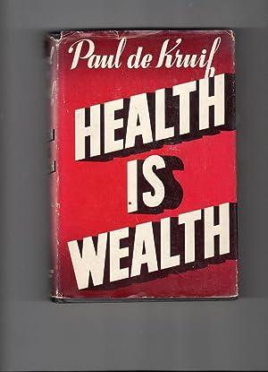 Health is Wealth: de Kruif, Paul