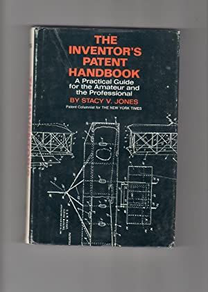 The Inventor's Patent Handbook: A Practical Guide for the Amateur and the Professional: Jones,...