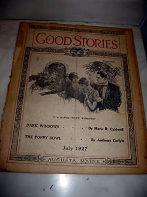 Dark Windows by Marie Caldwell and The Poppy Bowl by Anthony Carlyle in Good Stories July 1927