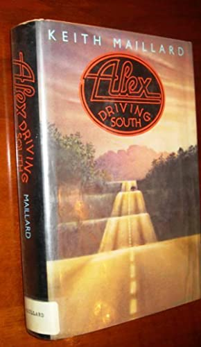 Alex Driving South: Keith Maillard