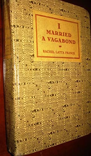 I Married A Vagabond: Rachel Latta Franck