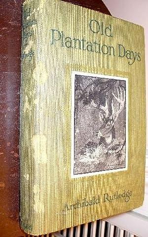 Old Plantation Days: Rutledge, Archibald