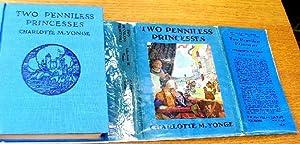 Two Penniless Princesses: Yonge, Charlotte M.