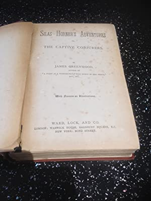 Silas the Conjuror his travels and perils or Silas Horners Adventures or The Captive Conjurers: ...