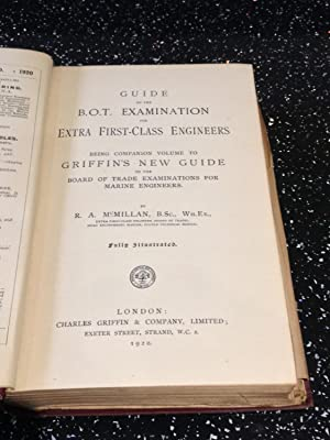 Griffins new Guide to the Board Of Trade Examination for extra first class engineers: R A McMillan