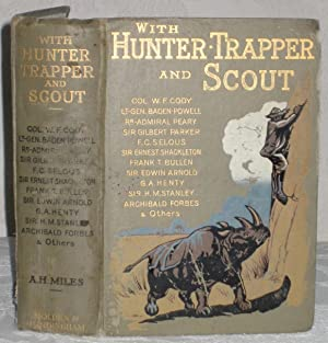 With Hunter, trapper and Scout: A H Miles