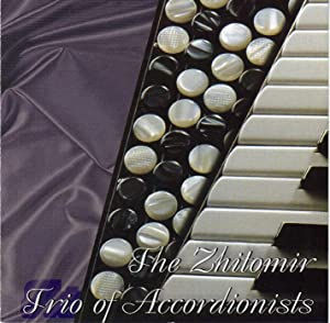 The Zhitomir Trio of Accordionists [COMPACT DISC]: Cesar Franck, Felix