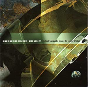 Background Count - Electroacoustic Music [COMPACT DISC]