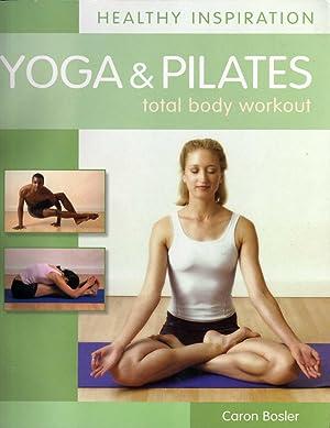 Yoga & Pilates - Total Body Workout: Bosler, Caron