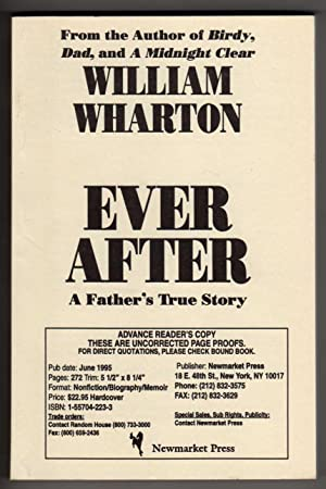 Ever After - A Father's True Story [COLLECTIBLE ADVANCE READER'S COPY]