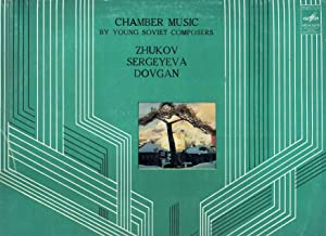Chamber Music by Young Soviet Composers [LP RECORD]: Sergei Zhukov, Tatyana Sergeyeva, and Vladimir...