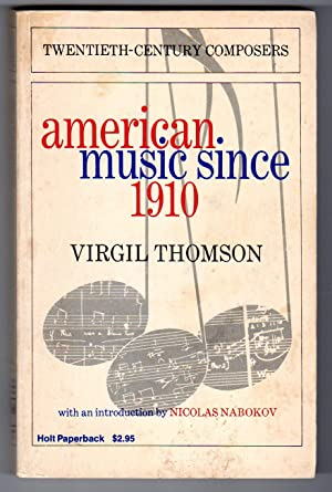 American Music Since 1910 - Twentieth Century Composers Series [SIGNED BY THE AUTHOR]