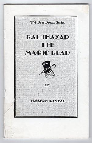 Balthazar the Magic Bear - A Story: Josseph Rynear; W.Y.