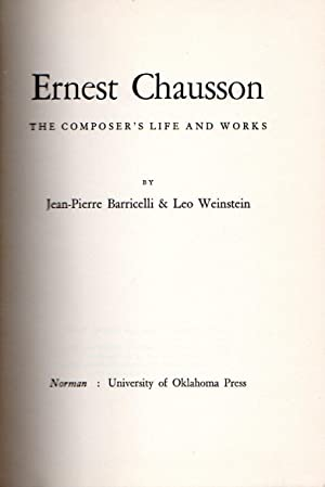 Ernest Chausson - The Composer's Life and Works