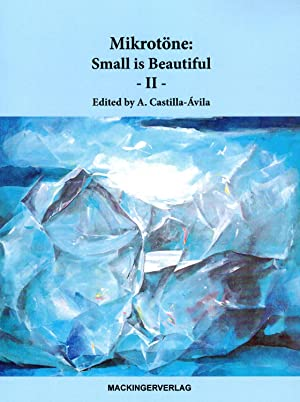 Mikrotone: Small is Beautiful - Volume II [MICROTONAL MUSIC JOURNAL]
