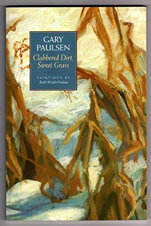 Clabbered Dirt, Sweet Grass [COLLECTIBLE: ADVANCE READING COPY]