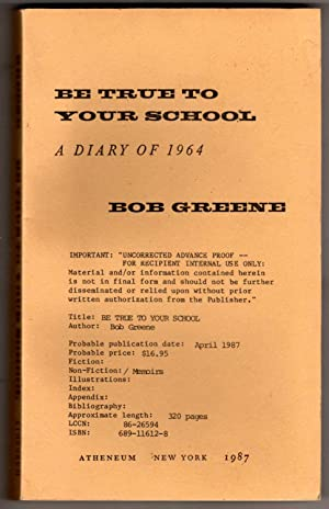 Be True to Your School - A Diary of 1964 [COLLECTIBLE UNCORRECTED ADVANCE PROOF - WITH BONUS]