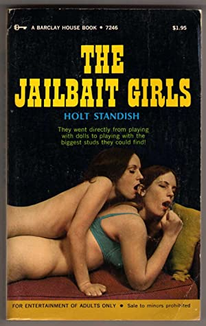 The Jailbait Girls: Standish, Holt - pseudonym used by George H(enry) Smith