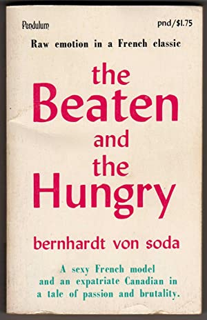 "The Beaten and the Hungry [""Raw emotion: Bernhardt von Soda;"