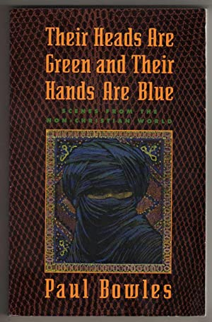 Their Heads Are Green and Their Hands Are Blue - Scenes from the Non-Christian World