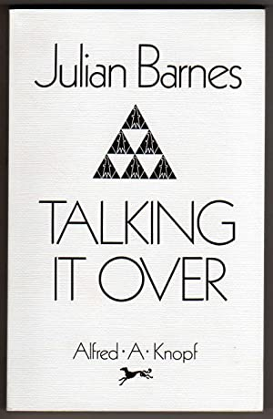 Talking It Over [COLLECTIBLE *SIGNED* UNCORRECTED PROOF]: Barnes, Julian